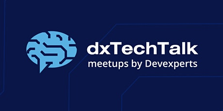 dxTechTalk - QA Automation and Operations tickets