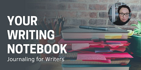 Your Writing Notebook: Journaling for Writers tickets