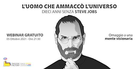 L'uomo che ammaccò l'universo - 10 anni senza Steve Jobs biglietti