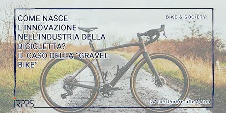 """Come nasce l'innovazione nell'industria della bicicletta? La """"gravel bike"""" biglietti"""