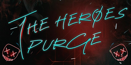 The Heroes Purge tickets