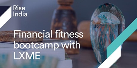Financial fitness bootcamp with LXME tickets