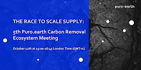 The Race to Scale Supply: 5th Puro.earth Carbon Removal Ecosystem Meeting tickets