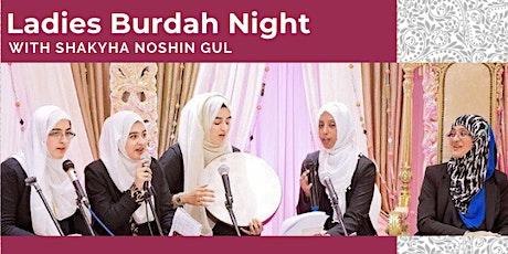 Ladies Burdah Night with Shaykha Noshin Gul (Saturday 25th Sept| 6:30PM) tickets