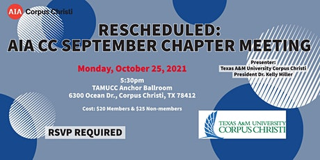 RESCHEDULED AIA CORPUS CHRISTI 2021 SEPTEMBER CHAPTER MEETING - TAMUCC tickets