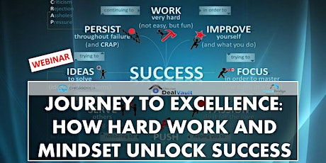 WEBINAR: Journey To Excellence: How Hard Work And Mindset Unlock Success tickets