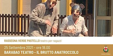 IL BRUTTO ANATROCCOLO - BARABAO TEATRO biglietti