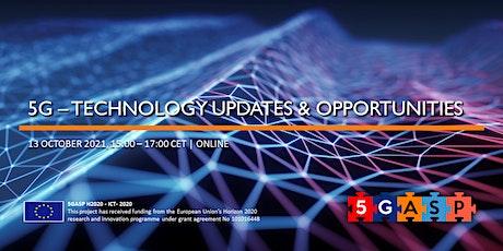 5G - Technology Updates & Opportunities tickets
