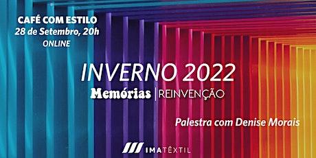 Inverno 2022 | Memórias e Reinvenção ingressos