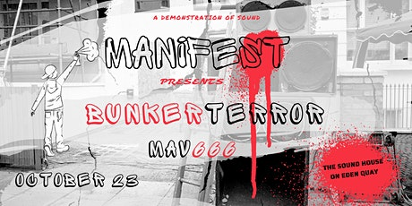 Bunkerterror / Mav666 // The Sound House /Manifest tickets