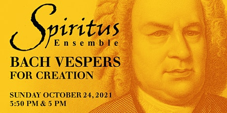 Bach Vespers for Creation at 5:00 p.m. tickets