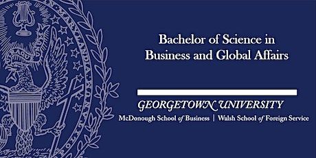 Georgetown University - B.S. in Business and Global Affairs - Info Session tickets