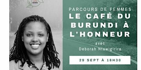 Parcours de Femmes: Le café du Burundi à l'honneur avec Deborah Ntawigirira billets