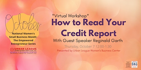 The Empowered Entrepreneur Series: How To Read Your Credit Report tickets