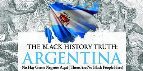 Author Talk with Pamela Gayle author of The Black History Truth: Argentina tickets