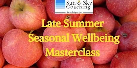 Seasonal Wellbeing Masterclass - Late Summer tickets