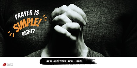 'Prayer is Simple! Right?' - real questions; real issues (Digital Event) tickets