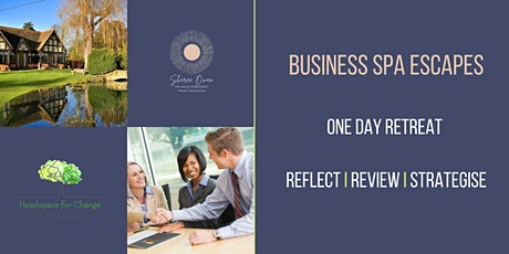 BUSINESS SPA ESCAPE ONE DAY RETREAT tickets