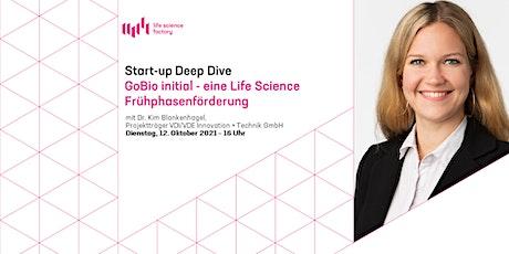 Start-up Deep Dive: GoBio initial - eine Life Science Frühphasenförderung Tickets