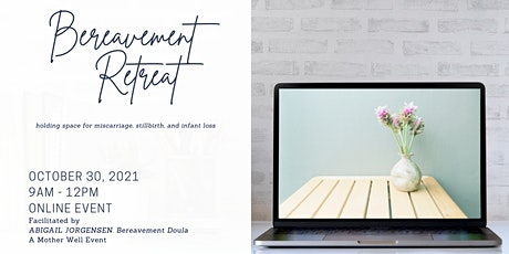 [VIRTUAL] Bereavement Retreat: holding space for pregnancy and infant loss tickets