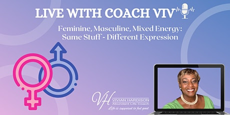 Feminine, Masculine, Mixed Energy: Same Stuff - Different Expression tickets