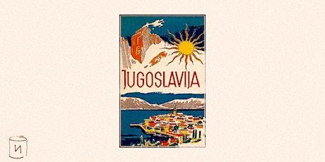 IKRA #1: YUGOSLAVIA tickets