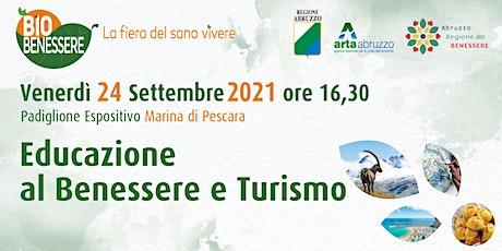 Educazione al Benessere e Turismo by Abruzzo Regione Benessere biglietti