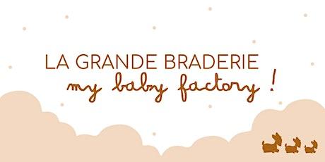 My Baby Factory : la BRADERIE parisienne tickets