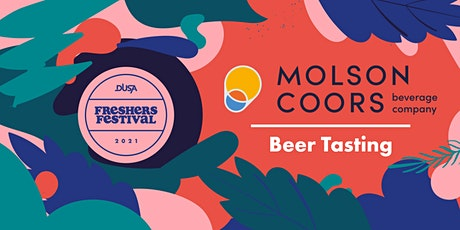 Freshers' Festival '21: Molson Coors Beer Tastings  (16:00 Wed 22 Sept) tickets