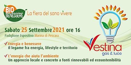 Energia e Benessere | L'energia che aiuta l'ambiente by Vestina Gas & Luce biglietti