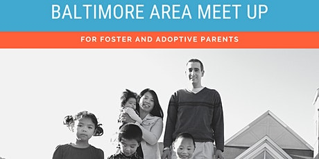 Baltimore Area Meet Up for Foster & Adoptive Parents tickets