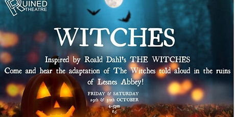 WITCHES in Lesnes Abbey- inspired by Roald Dahl's 'The Witches' tickets