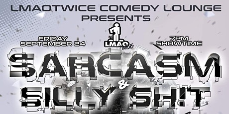 Mr. Reverse It ~ 'Sarcasm & Silly Sh!T' Comedy Showcase tickets