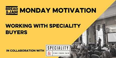 FREE Monday Motivation: Working with Speciality Buyers tickets