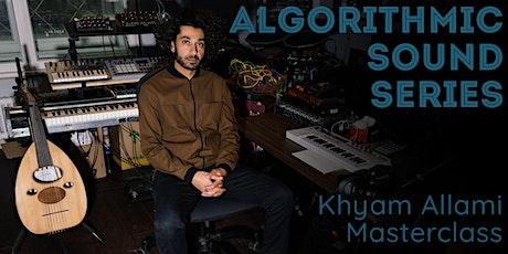 Algorithmic Sound 8: Khyam Allami tickets