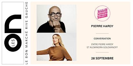 Les ON: Conversation avec Pierre Hardy et Alexandra Golovanoff billets
