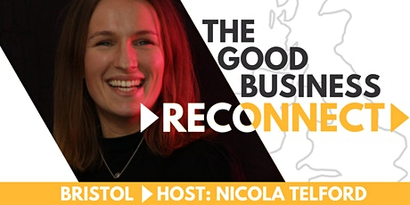 The Good Business Reconnect: BRISTOL tickets
