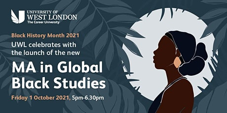 UWL celebrates BHM 21 with the launch of the new MA in Global Black Studies tickets