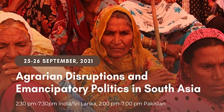 Agrarian Disruptions and Emancipatory Politics in South Asia tickets