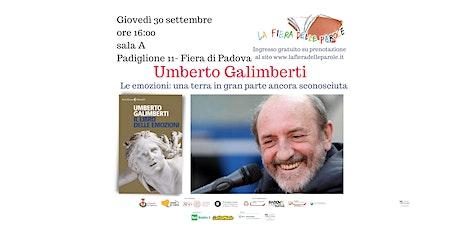 Umberto Galimberti, Le emozioni: una terra in gran parte ancora sconosciuta biglietti