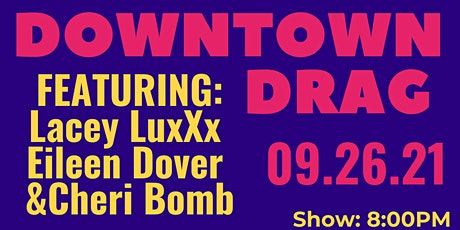 Downtown Drag!  Sunday Evening Drag Show @ Corkys tickets