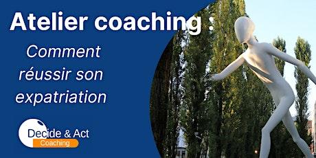 Atelier coaching : Comprendre et réussir son expatriation billets