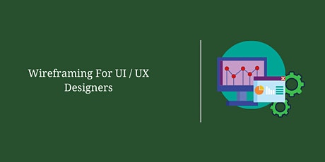 Wireframing For UI / UX Designers tickets