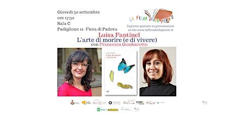 """Luisa Fantinel  """"L'arte di morire (e di vivere)"""" con Francesca Gambarotto biglietti"""