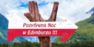 Pozytywna Polska Noc w Edynburgu / Polish Night in...