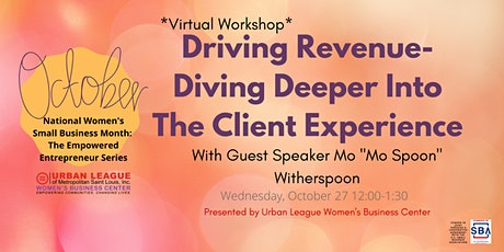 The Empowered Entrepreneur Series: Driving Revenue- The Client Experience tickets