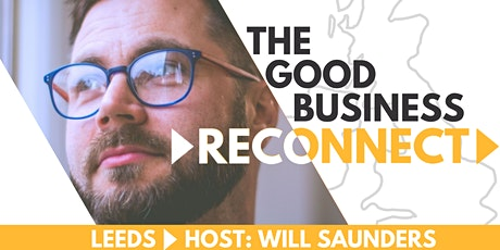 The Good Business Reconnect: LEEDS tickets