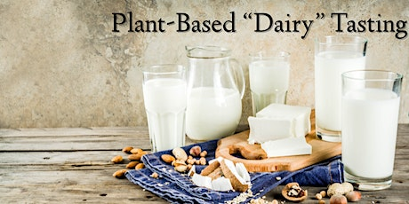 Plant-Based Milk and Cheese Tasting tickets
