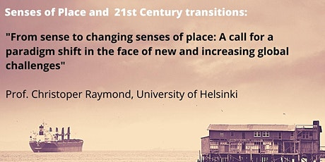 From sense to changing senses of place tickets
