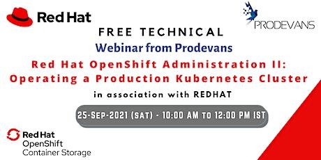 OpenShift Administration III: Scaling Kubernetes Deployments  Webinar. tickets